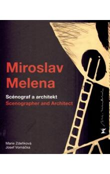 Miroslav Melena -- Scénograf a architekt / scenographer and architect