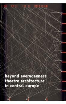 Beyond Everydayness    Theatre Architecture in Central Europe