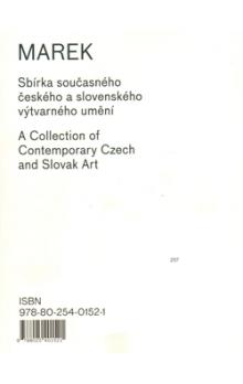 Marek    Sbírka současného českého a slovenského výtvarného umění / A Collection of Contemporary Czech and Slovak Art