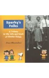 Sparky´s Folks -- A Tribute to the Life and Work  of Charles Schulz