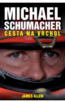 Michael Schumacher: Cesta na vrchol - Allen James