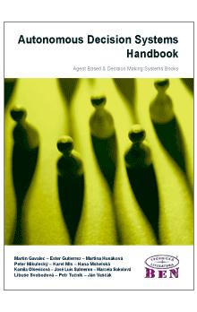 Autonomous system decision handbook -- Agent Based and Decision Making Systems Books