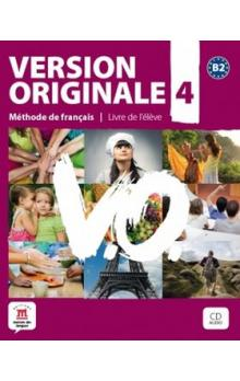 Version Originale 4 Livre de l´éleve + CD + DVD -- Méthode de francais