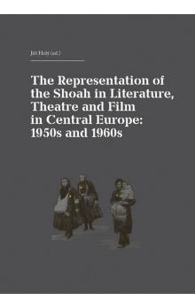 The Representation of the Shoah in Literature, Theatre and Film in Central Europ -- anglicky, německy