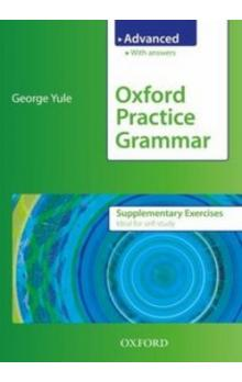 Oxford practice grammar advanced supplementary exercises - Yule George