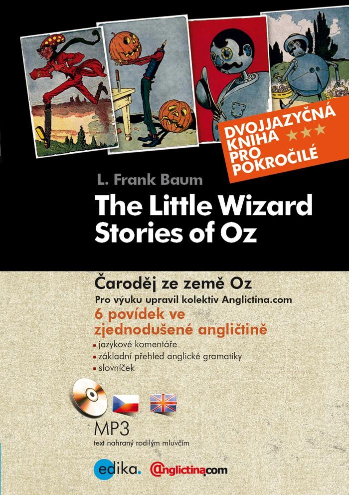 Čaroděj ze země Oz -- The Little Wizard Stories of Oz