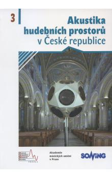Akustika hudebních prostorů v České republice/ Acoustics of Music Spaces in the Czech Republic