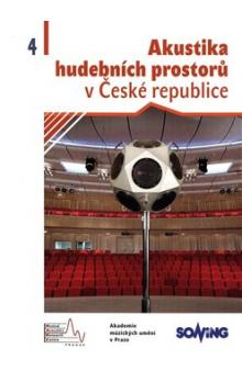 Akustika hudebních  prostorů 4. v České republice/ Acoustics of Music Spaces in the Czech Republic 4