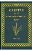 Caritas and the Psychospiritual Way -- Essays on Ethics and the Human Estate