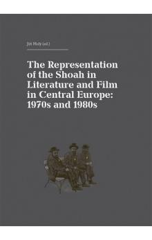 The Representation of the Shoah in Literature and Film in Central Europe -- 1970s and 1980s