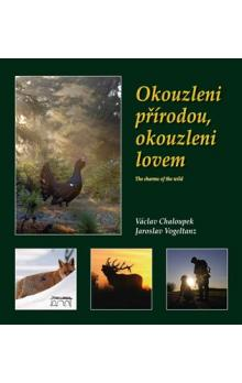 Okouzleni přírodou, okouzleni lovem -- The charms of the wild