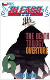 Bleach 6: The Death Trilogy Overture