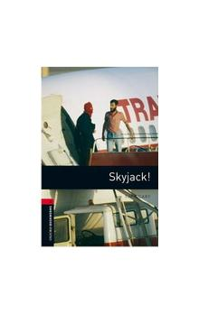 Oxford Bookworms Library New Edition 3 Skyjack! - Vicary T.