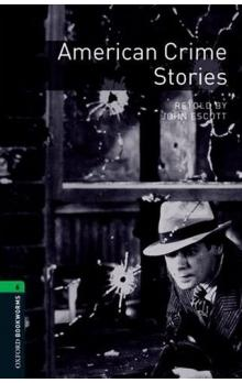 Oxford Bookworms Library New Edition 6 American Crime Stories - Escott John
