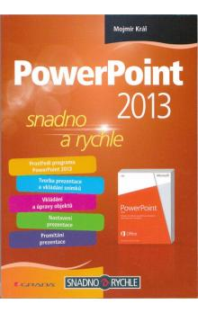PowerPoint 2013 -- snadno a rychle