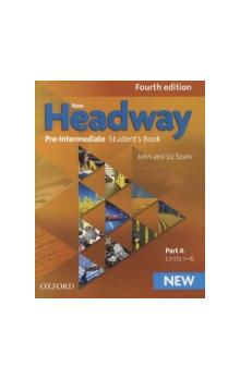New Headway Fourth Edition Pre-intermediate Student´s Book Part A - Soars J. Soars L.