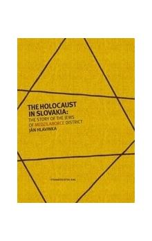 The Holocaust in Slovakia: The Story of the Jews of Medzilaborce District