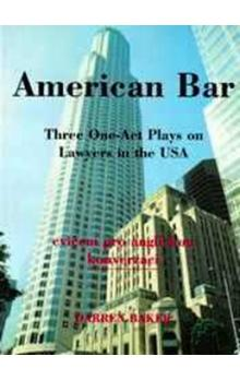 American Bar -- Three One-Act Plays on Lawyers in the USA