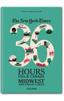 The NY Times 36 Hours USA & Canada: Midwest & Great Lakes
