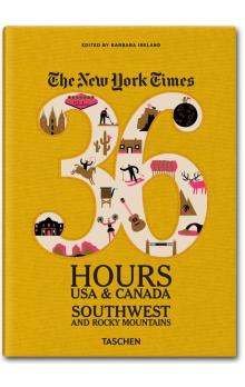 The NY Times 36 Hours USA & Canada: Southwest & Rocky Mountains