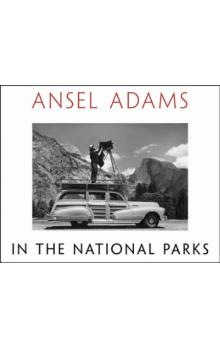 Ansel Adams in the National Parks - Adams Ansel