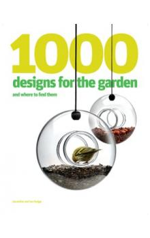 1000 Designs for the Garden and Where to Find Them