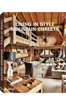 Living in Style Mountain Chalets - Rich Gisela