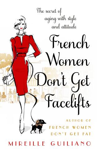 French Women Don&#39t Get Facelifts