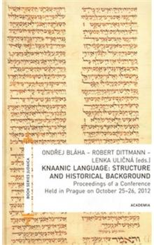 Knaanic Language: Structure and Historical Background -- Proceedings of a Conference Held in Prague on October 25-26, 2012