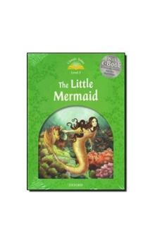 Classic Tales Second Edition Level 3 the Little Mermaid + Audio CD Pack