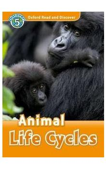 Oxford Read and Discover Level 5: Animal Life Cycles