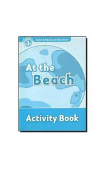 Oxford Read and Discover Level 1: at the Beach Activity Book
