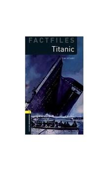 Oxford Bookworms Factfiles New Edition 1 Titanic