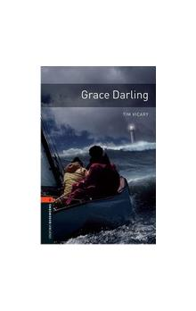 Oxford Bookworms Library New Edition 2 Grace Darling with Audio CD Pack - Vicary Tim