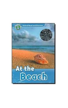 Oxford Read and Discover Level 1: at the Beach + Audio CD Pack