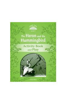Classic Tales Second Edition Level 3 the Heron and the Hummingbird Activity Book and Play