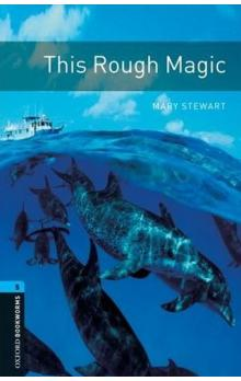 Oxford Bookworms Library New Edition 5 This Rough Magic - Stewart Mary Mowat Diane