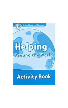 Oxford Read and Discover Level 6: Helping Around the World Activity Book