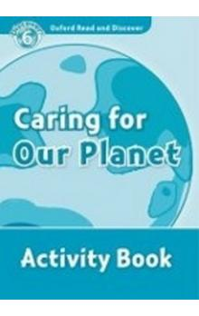 Oxford Read and Discover Caring for Our Planet Activity Book -- Level 6