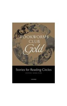 Oxford Bookworms Club Gold: Stories for Reading Circles (stages 3 - 4)