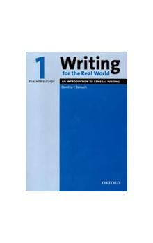 Writing for the Real World 1 Teacher's Guide - Zemach Dorothy E.