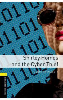 Oxford Bookworms Library New Edition 1 Shirley Homes and the Cyber Thief