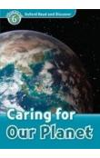 Oxford Read and Discover Caring for Our Planet -- Level 6