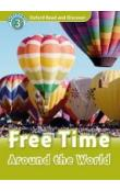 Oxford Read and Discover Level 3: Free Time Around the World
