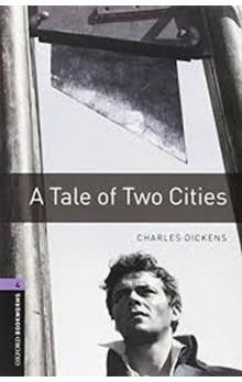 Oxford Bookworms Library New Edition 4 a Tale of Two - Dickens Ch.
