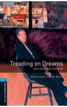 Oxford Bookworms Library New Edition 5 Treading on Dreams