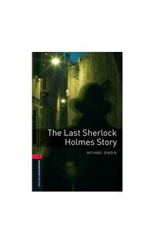 Oxford Bookworms Library New Edition 3 the Last Sherlock Holmes Story with Audio CD Pack - Dibdin Michael