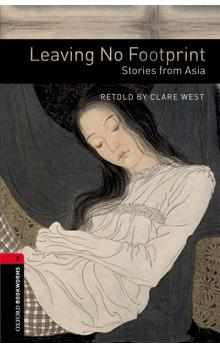 Oxford Bookworms Library New Edition 3 Leaving No Footprint: Stories From Asia with Audio CD Pack