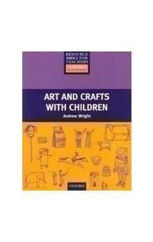 Resource Books for Primary Teachers: Art and Crafts with Children