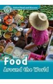 Oxford Read and Discover Level 6: Food Around the World + Audio CD Pack